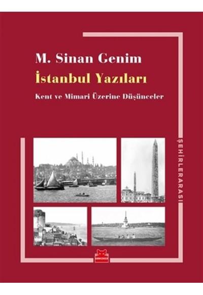 İstanbul Yazıları Kent ve Mimari Üzerine Düşünceler