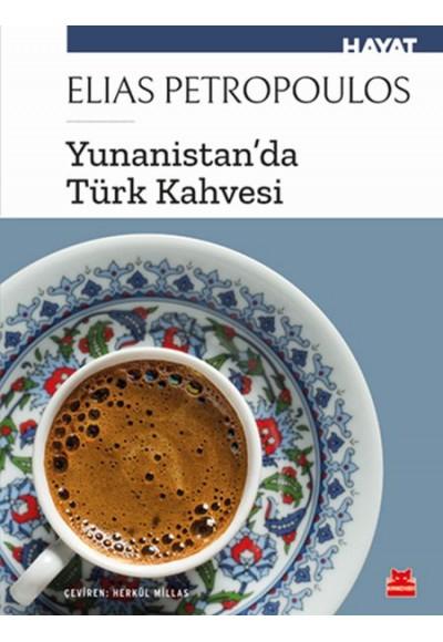 Yunanist'tanda Türk Kahvesi