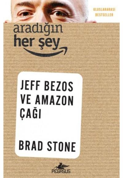 Aradığın Her Şey Jeff Bezos ve Amazon Çağı