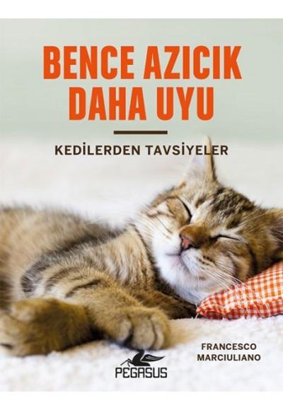 Bence Azıcık Daha Uyu Kedilerden Tavsiyeler Ciltli