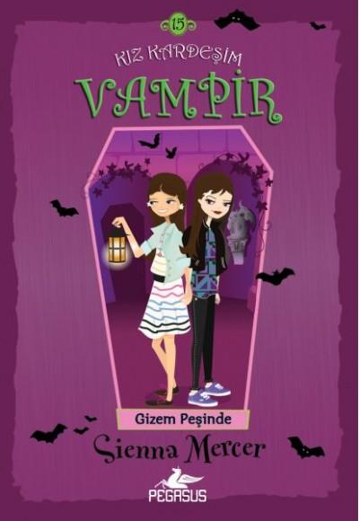 Kız Kardeşim Vampir 15 Gizem Peşinde