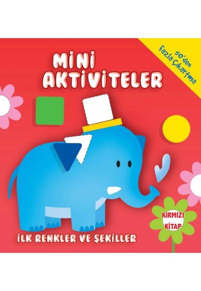 Mini Aktiviteler İlk Renkler ve Şekiller Kırmızı Kitap