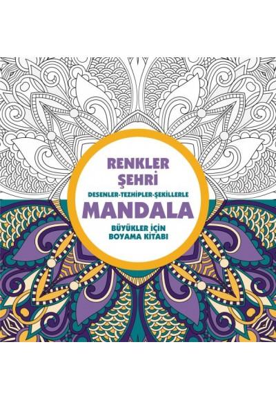 Renkler Şehri Mandala Desenler Tezhipler Şekillerle