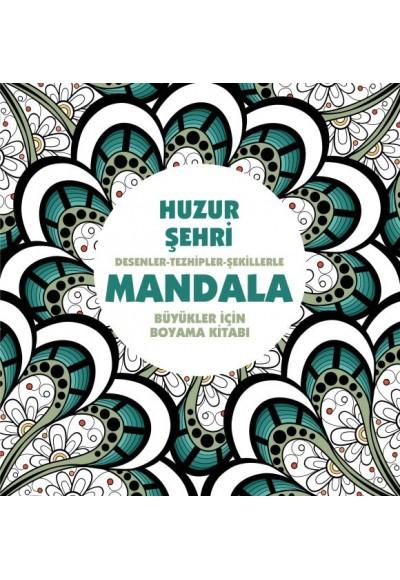 Huzur Şehri Mandala Desenler Tezhipler Şekillerle