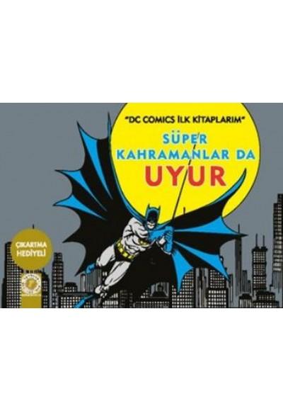 Dc Comics İlk Kitaplarım Süper Kahramanlar Da Uyur
