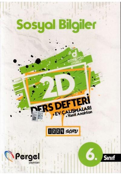 Pergel 6. Sınıf Sosyal Bilgiler 2D Ders Defteri + Ev Çalışmaları (Yeni)