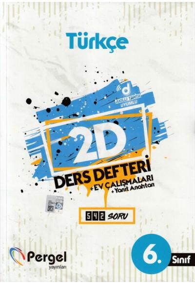 Pergel 6. Sınıf Türkçe 2D Ders Defteri + Ev Çalışmaları (Yeni)
