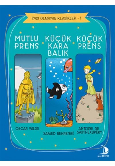 Yaşı Olmayan Klasikler 1 Küçük Prens Küçük Karabalık Mutlu Prens