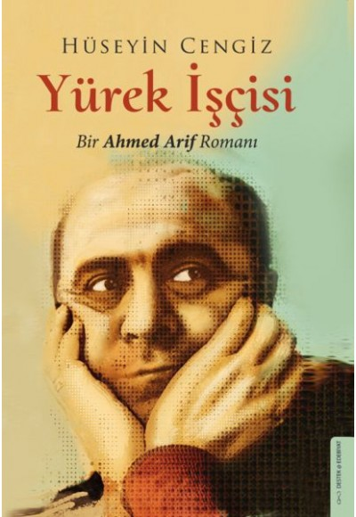 Yürek İşçisi Bir Ahmed Arif Romanı