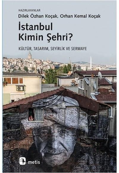 İstanbul Kimin Şehri Kültür, Tasarım, Seyirlik ve Sermaye