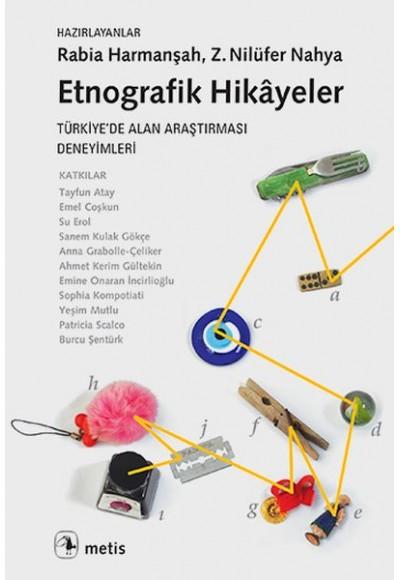 Etnografik Hikayeler Türkiyede Alan Araştırması Deneyimleri