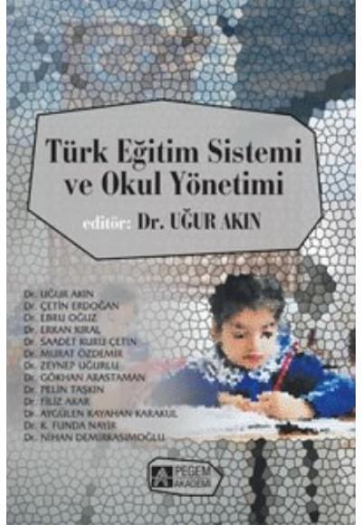 Türk Eğitim Sistemi ve Okul Yönetimi Edit.Dr. Uğur Akın