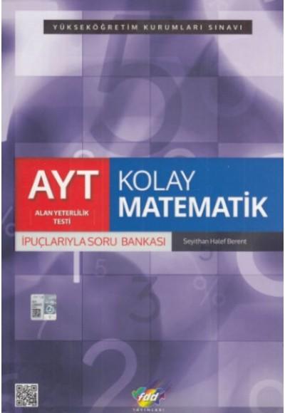 FDD AYT Kolay Matematik İpuçlarıyla Soru Bankası Yeni