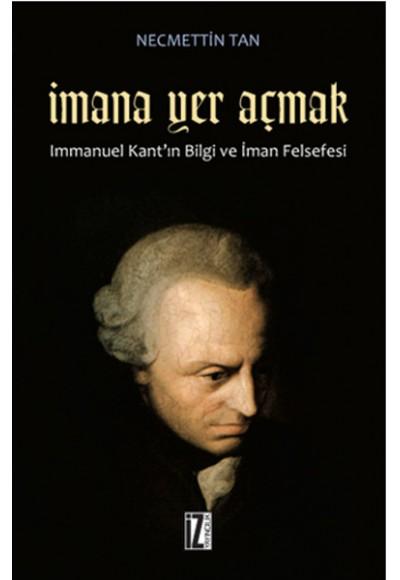 İmana Yer Açmak Immanuel Kant'ın Bilgi ve İman Felsefesi