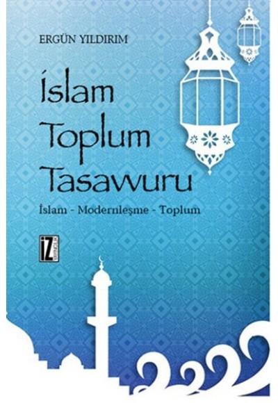 İslam Toplum Tasavvuru İslam Modernleşme Toplum