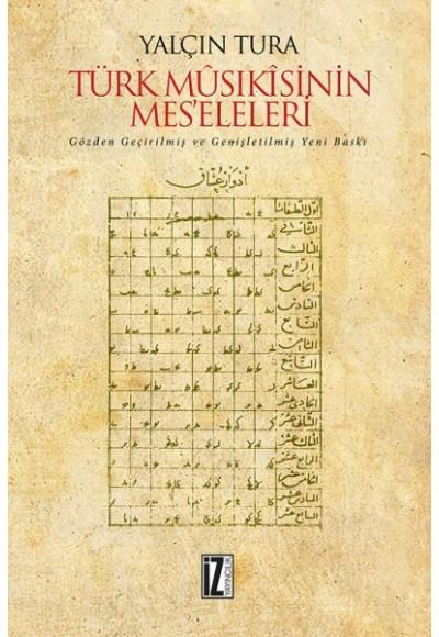 Türk Mûsıkîsinin Mes'eleleri (Ciltli)