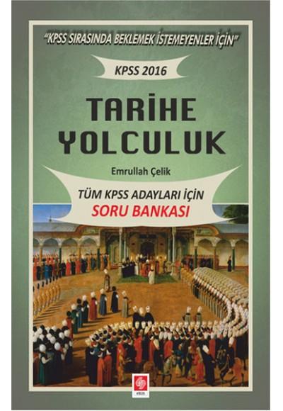 2016 KPSS Tarihe Yolculuk Soru Bankası