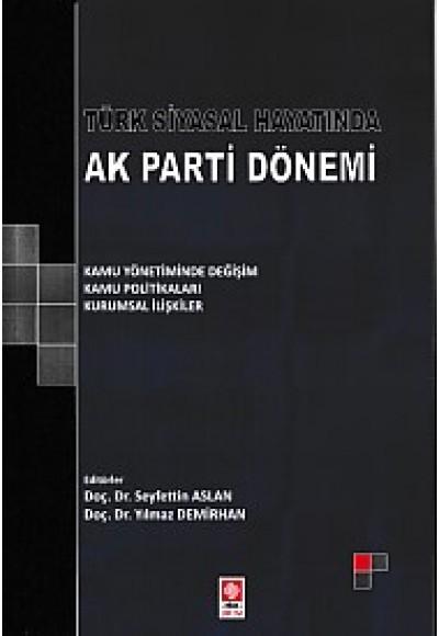 Türk Siyasal Hayatında Ak Parti Dönemi