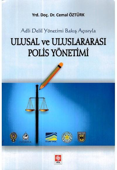 Adli Delil Yönetimi Bakış Açısıyla Ulusal ve Uluslararası Polis Yönetimi