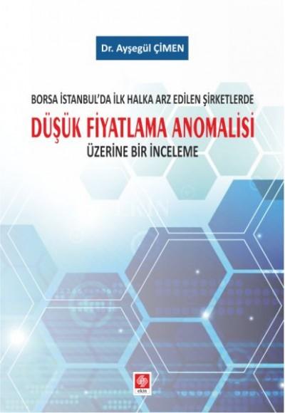 Borsa İstanbul'da İlk Halka Arz Edilen Şirketlerde Düşük Fiyatlama Anomalisi Üzerine Bir İnceleme