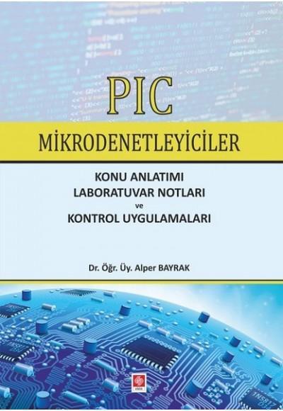 PIC Mikrodenetleyiciler Konu Anlatımı Laboratuvar Notları ve Kontrol Uygulamaları