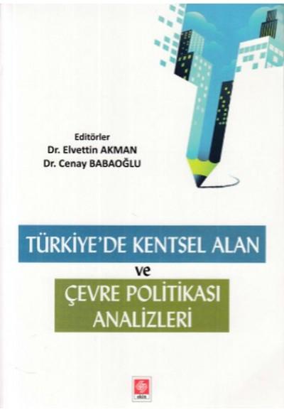 Türkiye de Kentsel Alan ve Çevre Politikası Analizleri