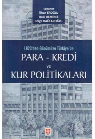 1923'den Günümüze Türkiye'de Para Kredi ve Kur Politikaları
