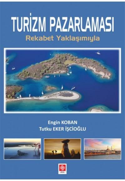 Turizm Pazarlaması Rekabet Yaklaşımıyla