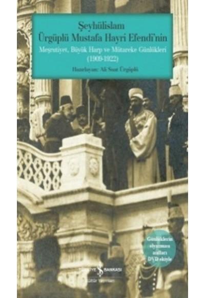 Şeyhülislam Ürgüplü Mustafa Hayri Efendinin Meşrutiyet, Büyük Harp ve...