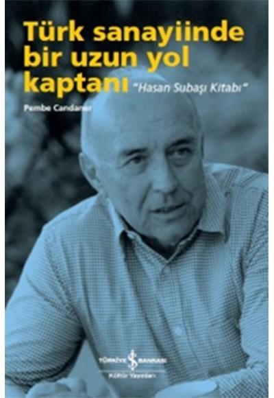 Türk Sanayiinde Bir Uzun Yol Kaptanı Hasan Subaşı Kitabı