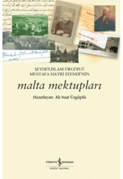 Şeyhülislam Ürgüplü Mustafa Hayri Efendinin Malta Mektupları