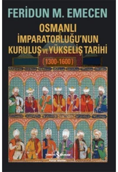 Osmanlı İmparatorluğunun Kuruluş ve Yükseliş Tarihi 1300 1600
