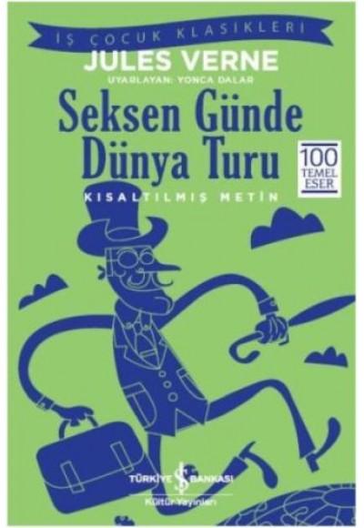 Seksen Günde Dünya Turu Kısaltılmış Metin