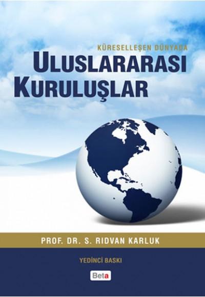 Uluslararası Kuruluşlar / Küreselleşen Dünyada
