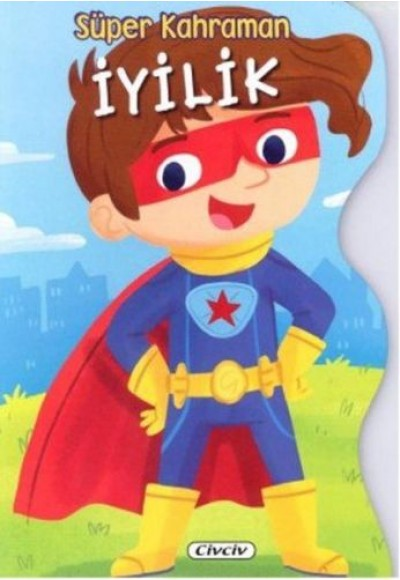 Süper Kahraman - İyilik