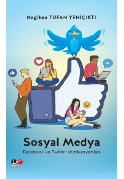 Sosyal Medya Facebook ve Twitter Motivasyonları