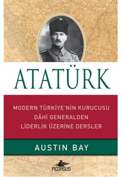 Atatürk Ciltli Modern Türkiye'nin Kurucusu Dahi Generalden Liderlik Üzerine Dersler