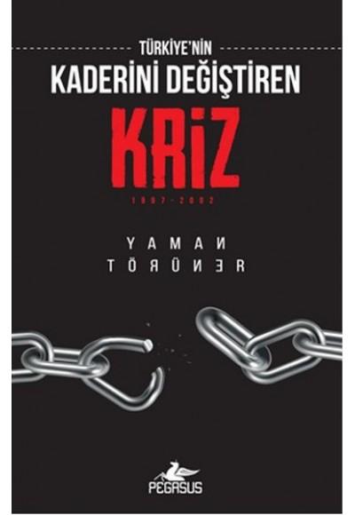Türkiye'nin Kaderini Değiştiren Kriz