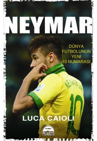 Neymar Dünya Futbolunun Yeni 10 Numarası
