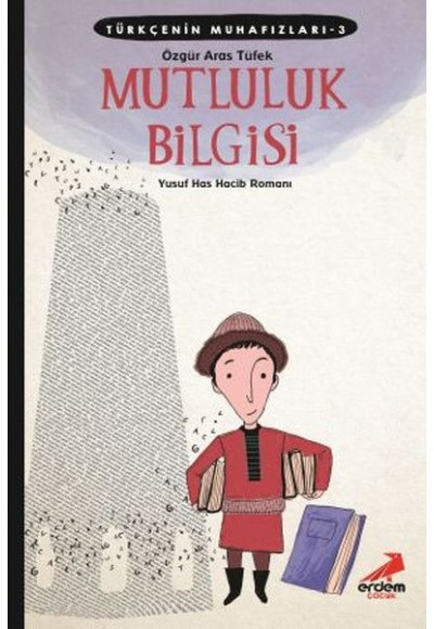 Türkçenin Muhafızları 3 - Mutluluk Bilgisi