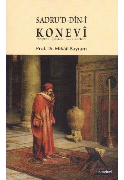 Sadru'd Din i Konevi Hayatı, Çevresi ve Eserleri