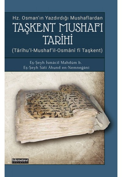 Taşkent Mushafı Tarihi Hz.Osmanın Yazdırdığı Mushaflardan