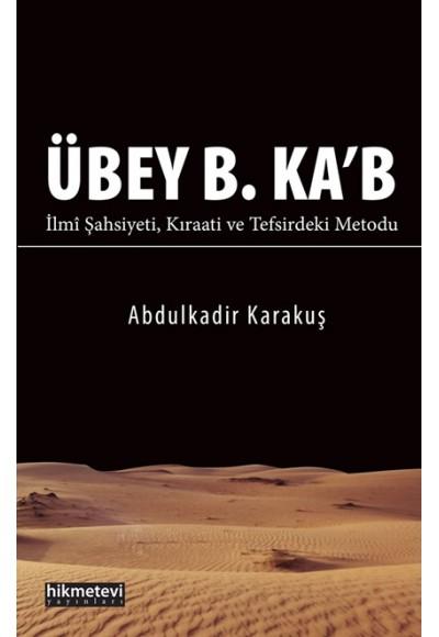 Übey B. Kab İlmi Şahsiyeti Kıraati ve Tefsirdeki Metodu