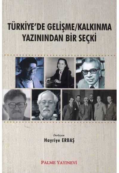 Türkiye de Gelişme Kalkınma Yazınından Bir Seçki
