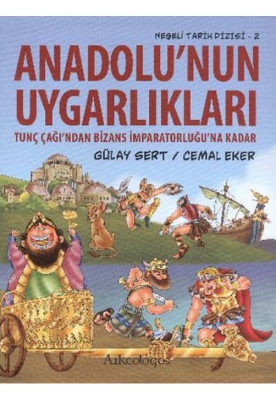 Anadolu'nun Uygarlıkları Tunç Çağı'ndan Bizans İmparatorluğu'na Kadar Neşeli Tarih Dizisi 2