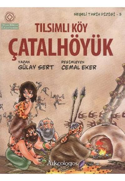 Neşeli Tarih Dizisi 3 Tılsımlı Köy Çatalhöyük