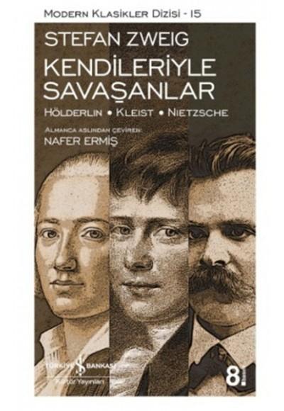 Kendileriyle Savaşanlar Hölderlin Kleist Nietzsche
