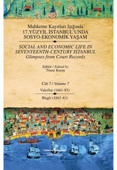 Mahkeme Kayıtları Işığında 17. Yüzyıl İstanbul'unda Sosyo Ekonomik Yaşam Cilt 7 Vakıflar 1661