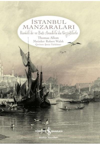 İstanbul Manzaraları Rumeli'de ve Batı Anadolu'da Gezintilerle