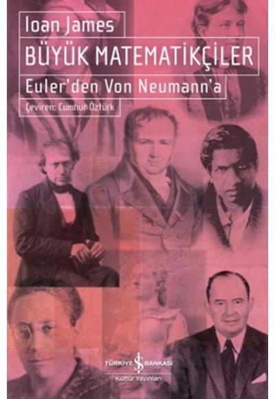 Büyük Matematikçiler Euler'den Von Neumann'a